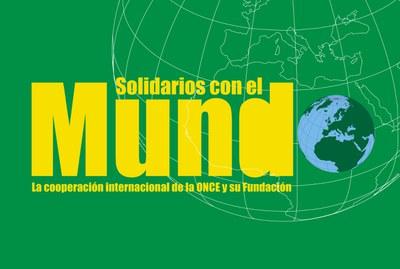 """Cartel gráfico con la leyenda """"Solidarios con el Mundo. La cooperación internacional de la ONCE y su Fundación"""""""