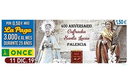 Cupón del 11 de diciembre dedicado al 400 Aniversario de la Cofradía Santa Lucía de Palencia